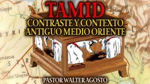 Tamid - Contraste y Contexto Antiguo Medio Oriente