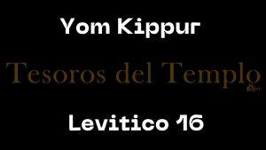 Yom Kippur y Levitico 16